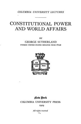 Constitutional power and world affairs.