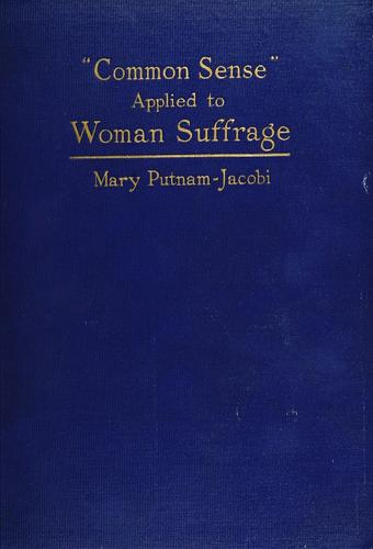 """""""Common sense"""" applied to woman suffrage"""