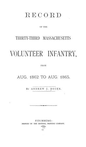 Download Record of the Thirty-third Massachusetts Volunteer Infantry