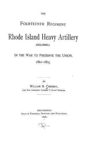 Download The Fourteenth regiment Rhode Island heavy artillery (colored) in the war to preserve the Union, 1861-1865.