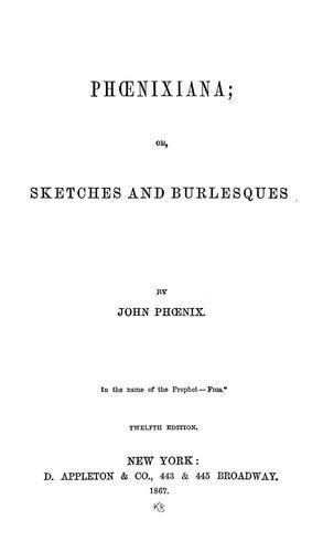 Phœnixiana, or, Sketches and burlesques
