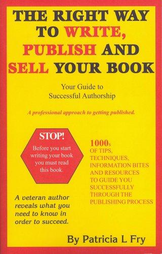 Download The Right Way to Write, Publish and Sell Your Book