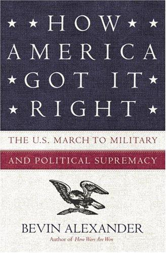Thumbnail of How America Got It Right : The U.S. March to Military and Political Supremacy