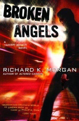 Download Broken Angels (Takeshi Kovacs Novels)