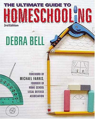 The Ultimate Guide to Homeschooling (3rd Edition)