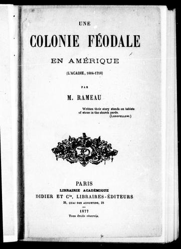 Download Une colonie féodale en Amérique (l'Acadie, 1604-1710)