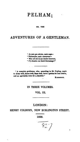 Pelham; or, The adventures of a gentleman by E.G.E.L. Bulwer-Lytton.
