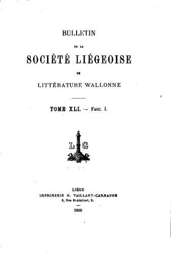 Bulletin de la Société liégeoise de littérature wallonne