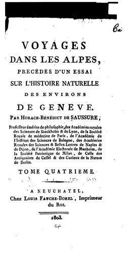 Voyages dans les Alpes, précédés d'un essai sur l'histoire naturelle des environs le Genève