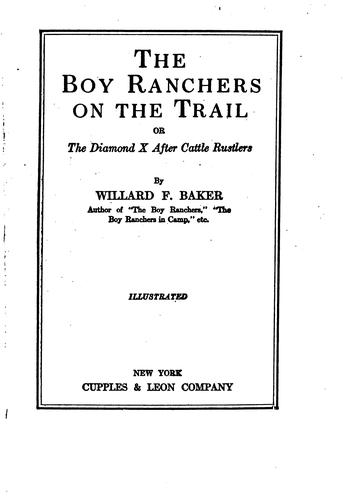 The Boy Ranchers on the Trail: Or, The Diamond X After Cattle Rustlers