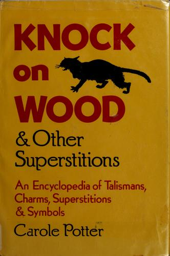 Knock on wood & other superstitions