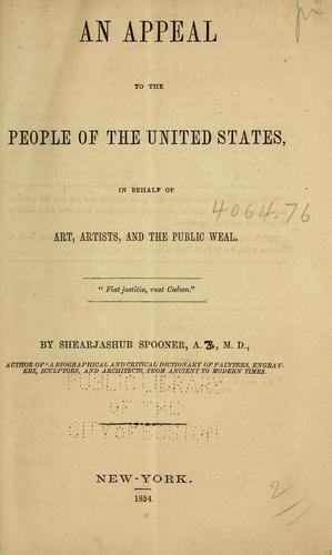Download An appeal to the people of the United States, in behalf of art, artists, and the public weal.