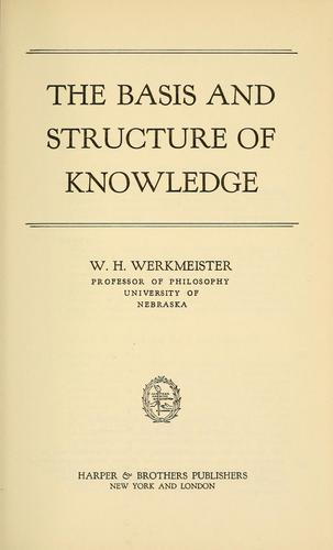The basis and structure of knowledge.
