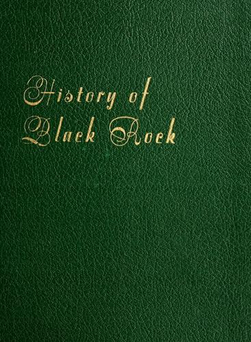 History of Black Rock, 1644-1955 by Ivan O. Justinius