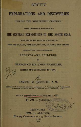 Arctic explorations and discoveries during the nineteenth century.