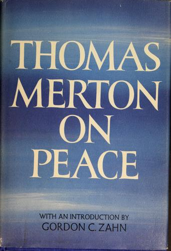 Thomas Merton on peace.