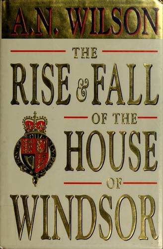 Download The rise and fall of the House of Windsor