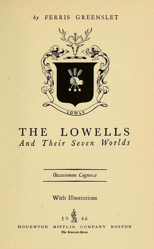 The Lowells and their seven worlds …