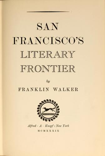 San Francisco's literary frontier by Franklin Dickerson Walker