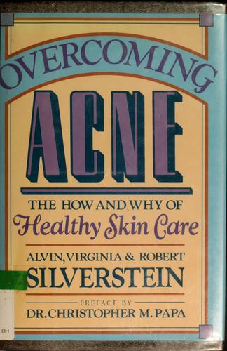 Overcoming acne by Alvin Silverstein