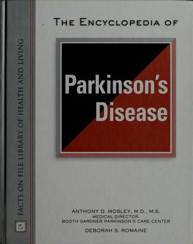The encyclopedia of Parkinson's disease by Anthony D. Mosley