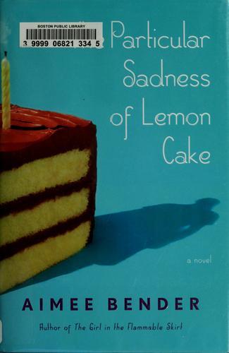 Download The particular sadness of lemon cake