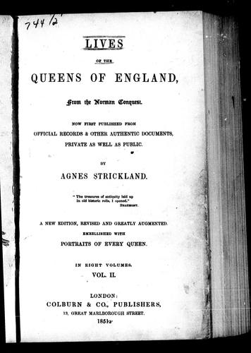 Lives of the Queens of England from the Norman conquest by Strickland, Agnes