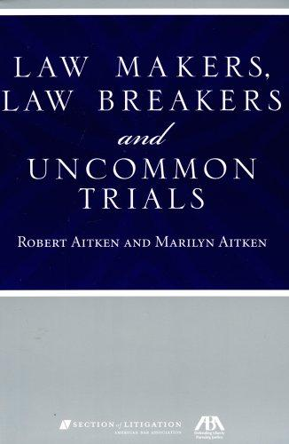 Download Law Makers, Law Breakers and Uncommon Trials