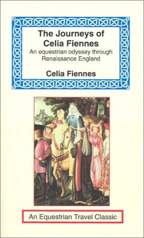 The Journeys of Celia Fiennes (Equestrian Travel Classics)