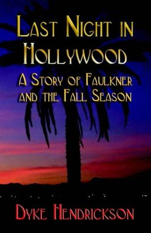 Image for Last Night in Hollywood: A Story of Faulkner and the Fall Season