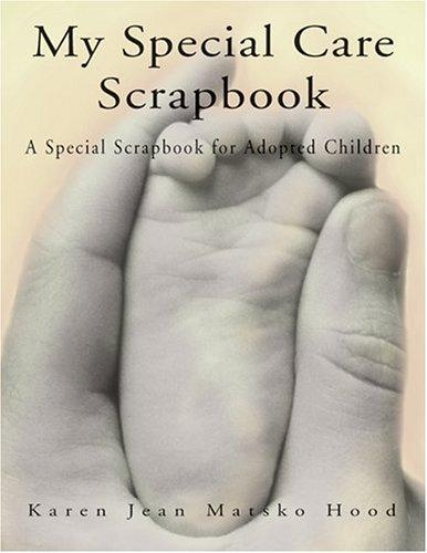 Download My Special Care Scrapbook for Adopted Children (A Scrapbook)