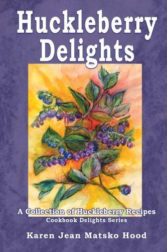 Huckleberry Delights Cookbook