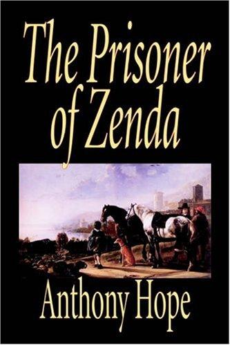 The Prisoner of Zenda by Anthony Hope