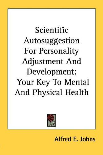 Scientific Autosuggestion For Personality Adjustment And Development