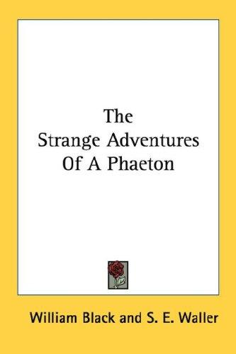 The Strange Adventures Of A Phaeton