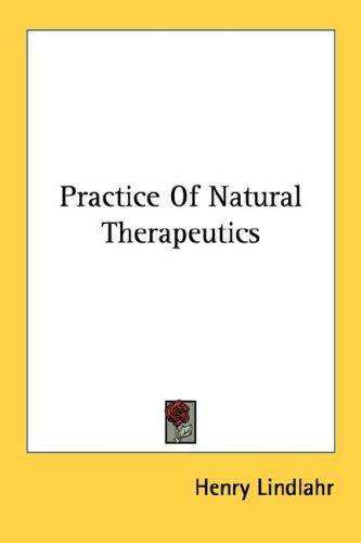 Practice Of Natural Therapeutics