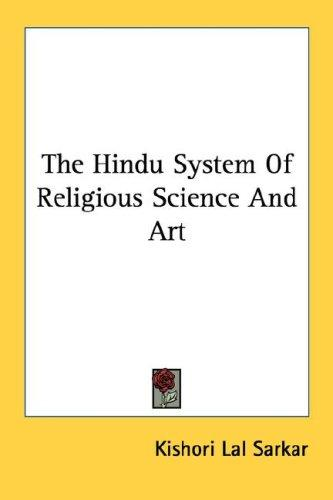 The Hindu System Of Religious Science And Art