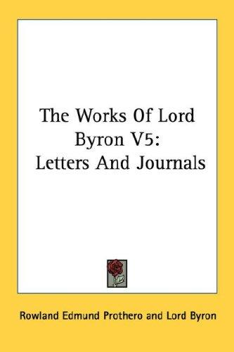 The Works Of Lord Byron V5 by Lord Byron