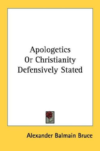 Download Apologetics Or Christianity Defensively Stated