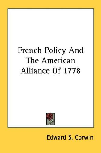 Download French Policy And The American Alliance Of 1778