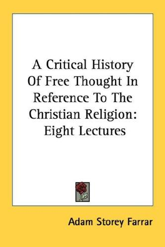 Download A Critical History Of Free Thought In Reference To The Christian Religion