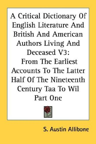 A Critical Dictionary Of English Literature And British And American Authors Living And Deceased V3