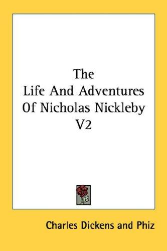 The Life And Adventures Of Nicholas Nickleby V2