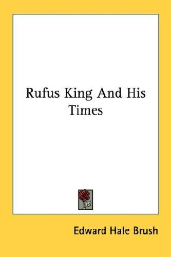 Download Rufus King And His Times