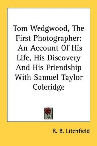 Tom Wedgwood, The First Photographer