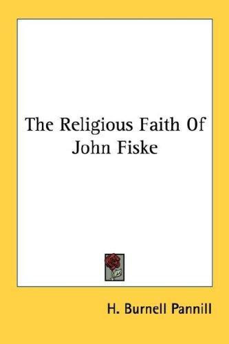 The Religious Faith Of John Fiske
