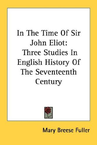 Download In The Time Of Sir John Eliot