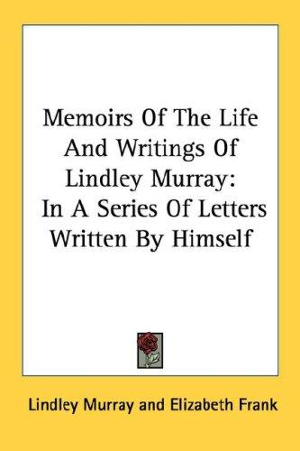 Download Memoirs Of The Life And Writings Of Lindley Murray