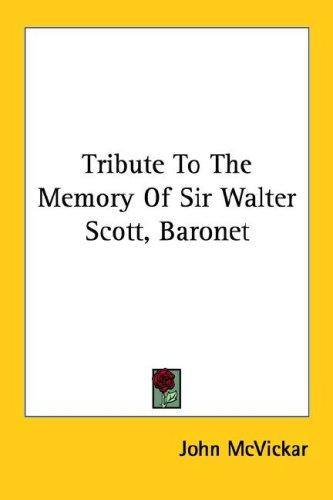 Download Tribute To The Memory Of Sir Walter Scott, Baronet