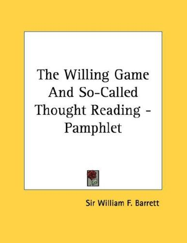 The Willing Game And So-Called Thought Reading - Pamphlet (Open ...